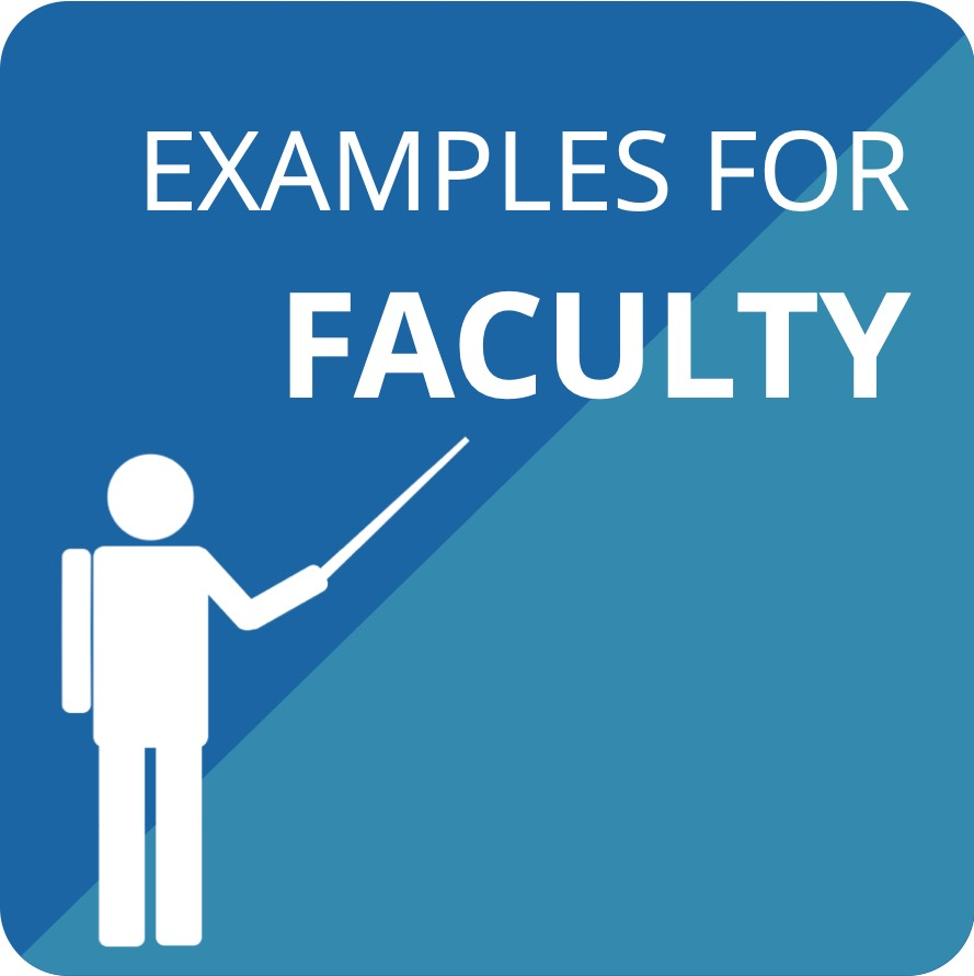 Examples for Faculty